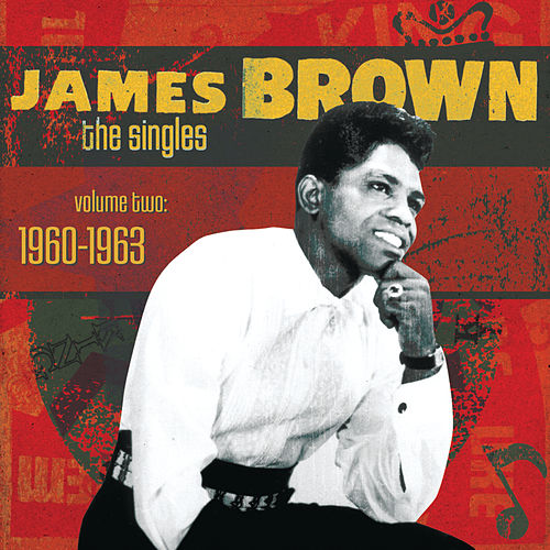 The Singles Vol. 2 1960-1963 by James Brown
