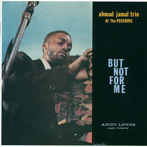 Ahmad Jamal At The Pershing: But Not For Me de Ahmad Jamal