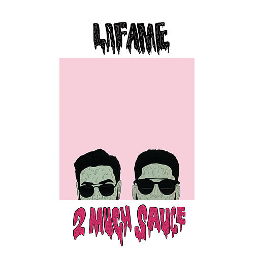 2 Much Sauce by Lafame