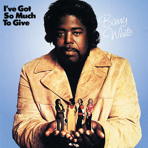 I've Got So Much To Give de Barry White