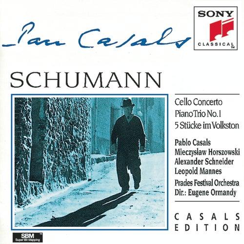 Schumann: Cello Concerto, Piano Trio No. 1, 5 Stucke im Volkston by Pablo Casals
