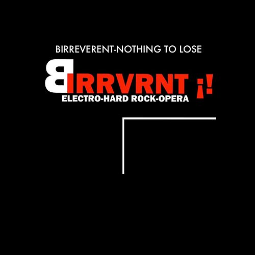 Nothing to Lose by Birreverent