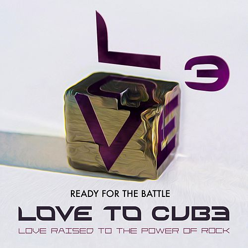 Ready for the Battle by Love to Cube