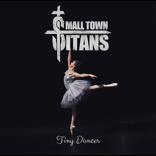 Tiny Dancer by Small Town Titans