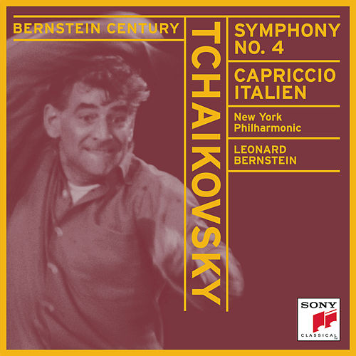 Tchaikovsky: Symphony No. 4 in F Minor, Op. 36, TH 27 & Capriccio italien, Op. 45, TH 47 von Leonard Bernstein