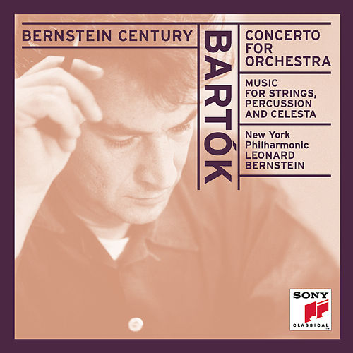 Bartók: Concerto for Orchestra, Sz. 116 & Music for Strings, Percussion & Celesta, Sz. 106 de Leonard Bernstein