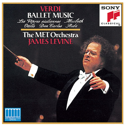 Verdi: Ballet Music from the Operas by James Levine