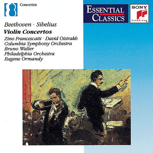 Beethoven & Sibelius: Violin Concertos de Zino Francescatti, David Oistrakh