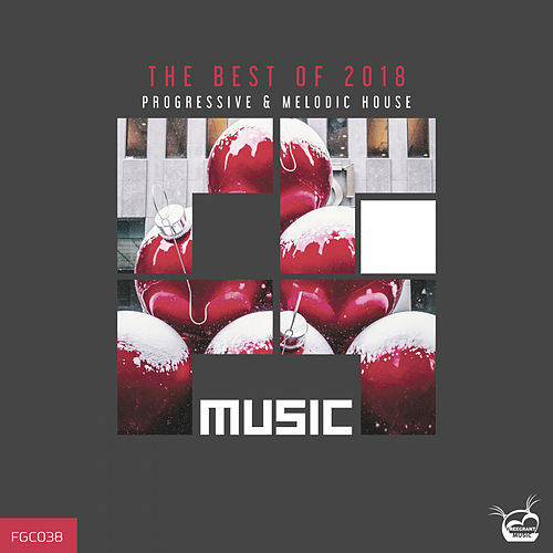 The Best Of 2018 (Progressive & Melodic House) - EP von Various Artists
