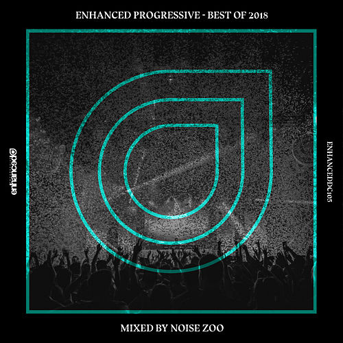 Enhanced Progressive - Best Of 2018, Mixed by Noise Zoo - EP von Various Artists