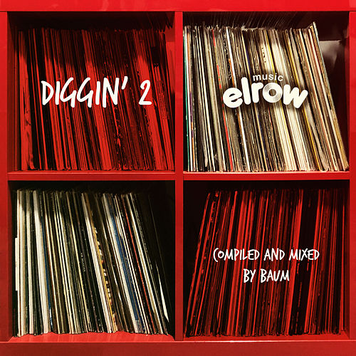 Diggin' 2 (Compiled & Mixed by Baum) - EP de Various Artists