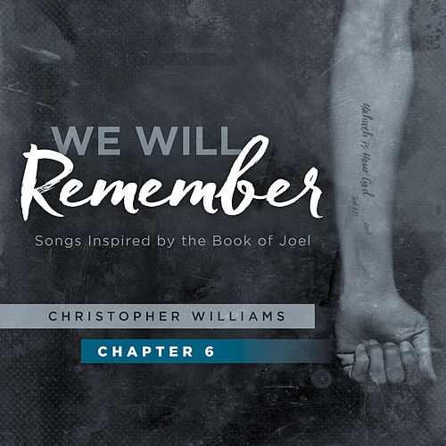 We Will Remember, Pt. 6 by Christopher Williams