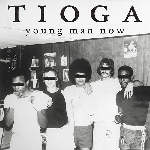 Young Man Now by Tioga