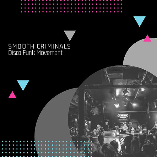 Disco Funk Movement von Smooth Criminals
