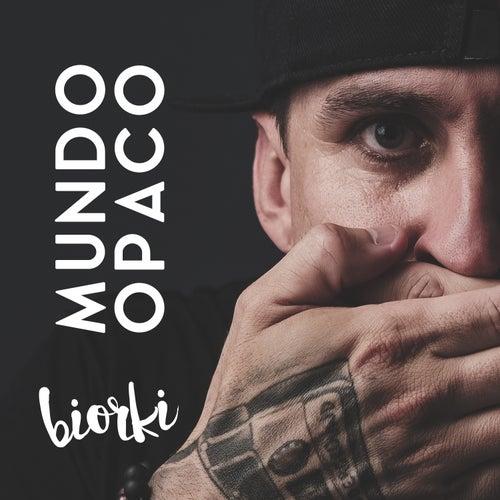 Mundo Opaco von Biorki