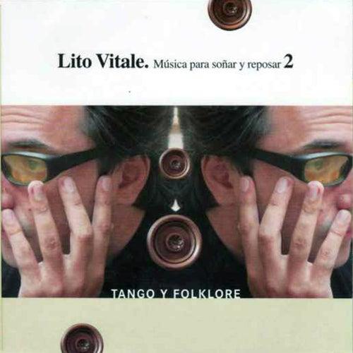 Música para Soñar y Reposar, Vol. 2: Tango y Folklore de Lito Vitale