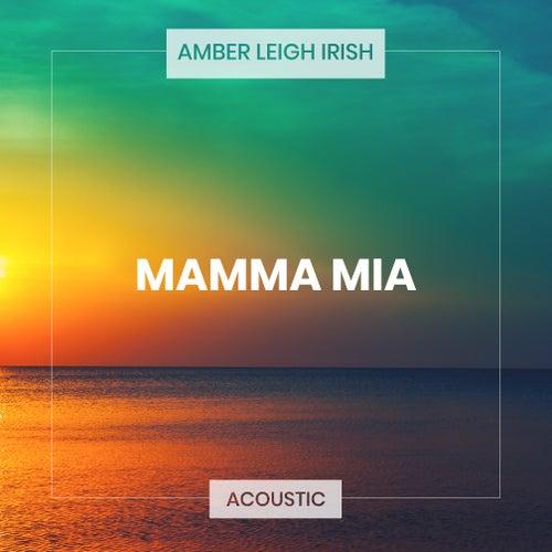 Mamma Mia (Acoustic) by Amber Leigh Irish