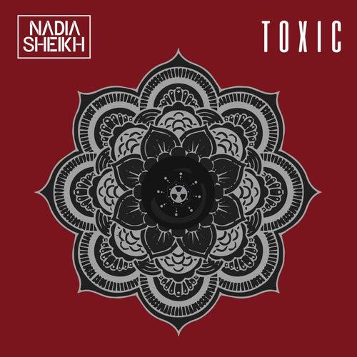Toxic by Nadia Sheikh