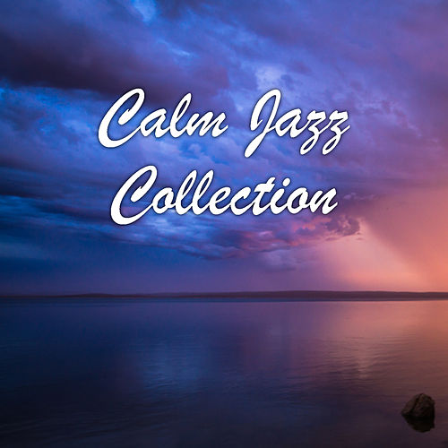 Calm Jazz Collection de Various Artists
