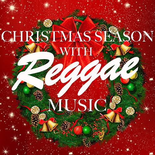 Christmas Season With Reggae Music von Various Artists