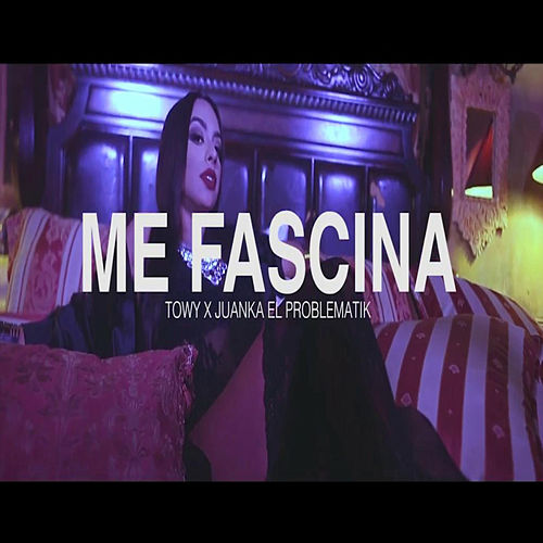 Me Fascina by Towy