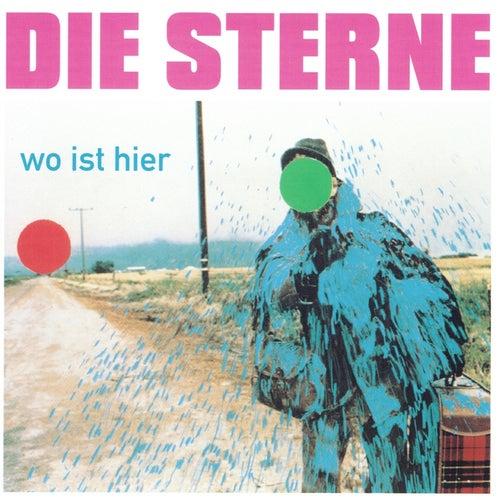 Wo ist Hier (Bonus Tracks Version) by Die Sterne