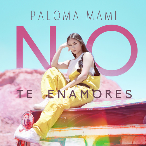 No Te Enamores von Paloma Mami