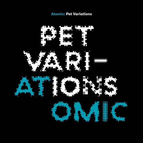 Pet Variations de Atomic