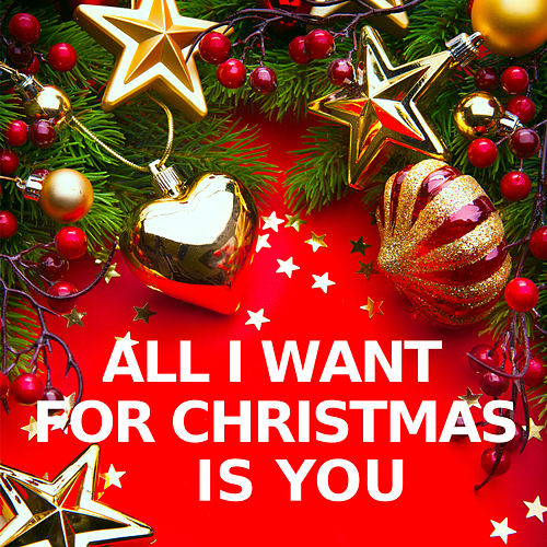 All I Want for Christmas Is You (Instrumental Versions) de All I Want For Christmas Is You