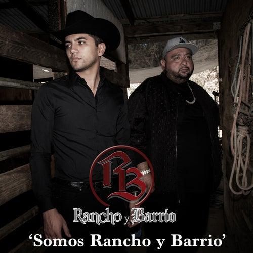 Somos Rancho y Barrio de Rancho y Barrio