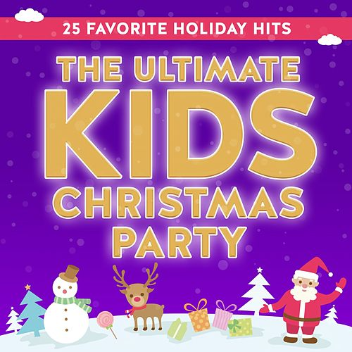 The Ultimate Kids Christmas Party: 25 Favorite Holiday Hits de Various Artists