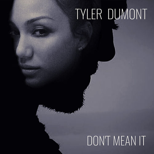 Don't Mean It by Tyler Dumont