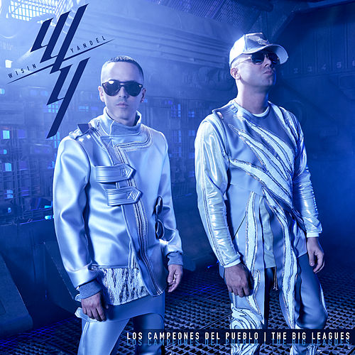 Los Campeones del Pueblo 'The Big Leagues' von Wisin y Yandel
