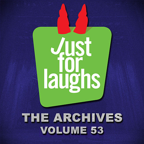 Just for Laughs: The Archives, Vol. 53 by Various Artists