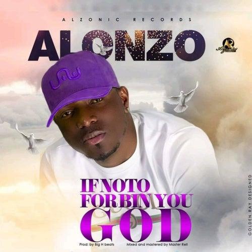If Noto for Bin You God de Alonzo