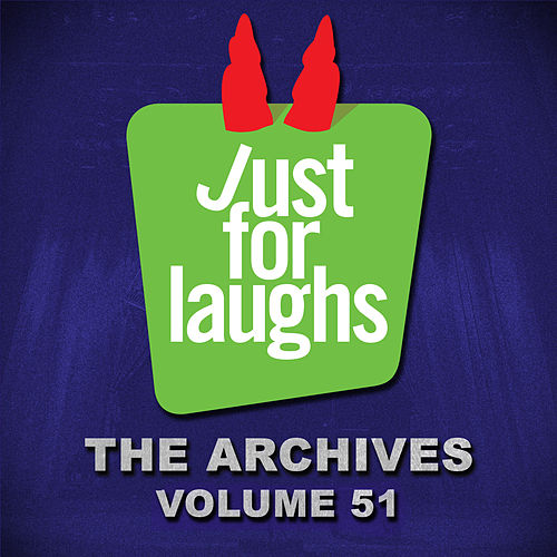 Just for Laughs: The Archives, Vol. 51 by Various Artists