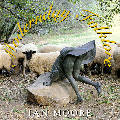 Modernday Folklore by Ian Moore