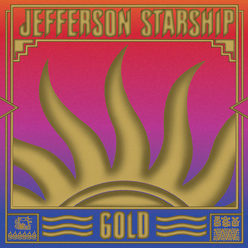 Gold by Jefferson Starship