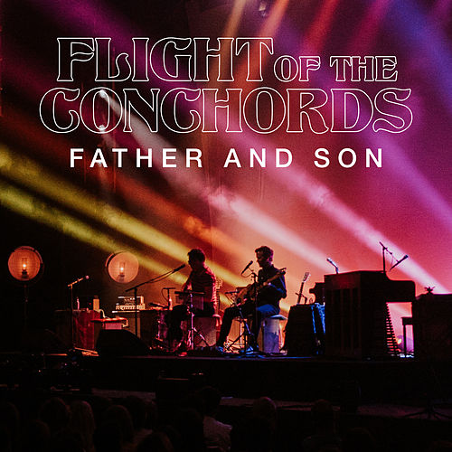 Father and Son ((Live in London) [Single Edit]) by Flight Of The Conchords
