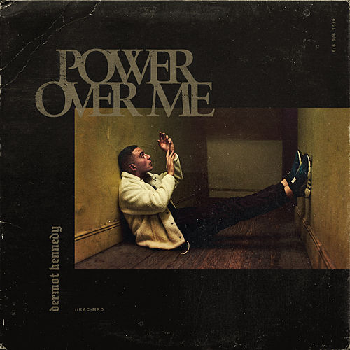 Power Over Me van Dermot Kennedy