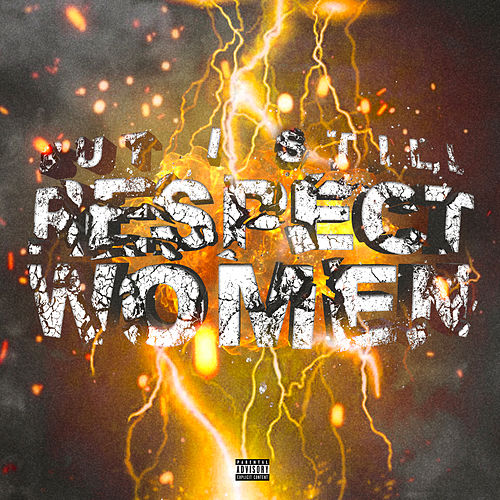 But I Still Respect Women von Smokepurpp