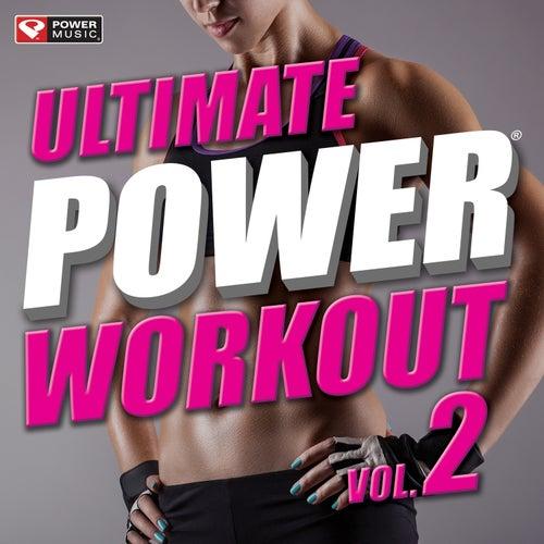 Ultimate Power Workout Vol. 2 (Non-Stop Workout Mix 128-135 BPM) van Power Music Workout
