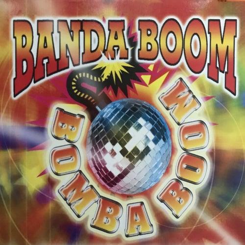 Banda Boom Bomba Boom von Banda Boom