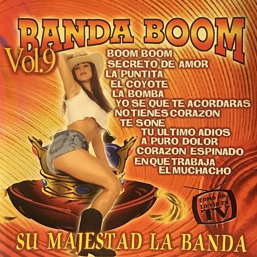 Banda Boom Su Majestad La Banda, Vol. 9 von Banda Boom