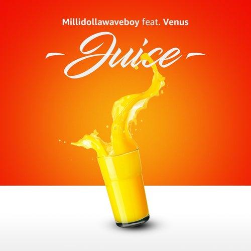 Juice von MilliDollaWaveBoy