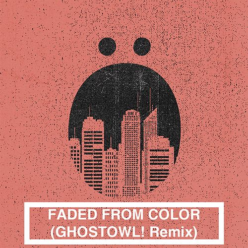 Faded from Color (Ghostowl! Remix) by Saticöy