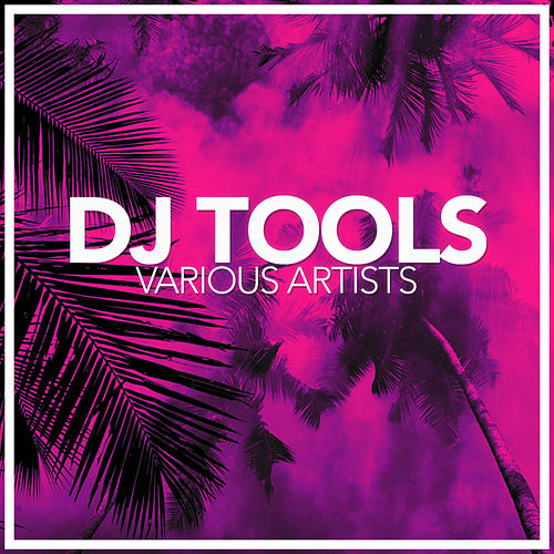 DJ Tools - EP by Various Artists