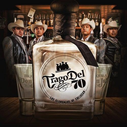 Trago Del 70 by Los Elementos de Culiacan