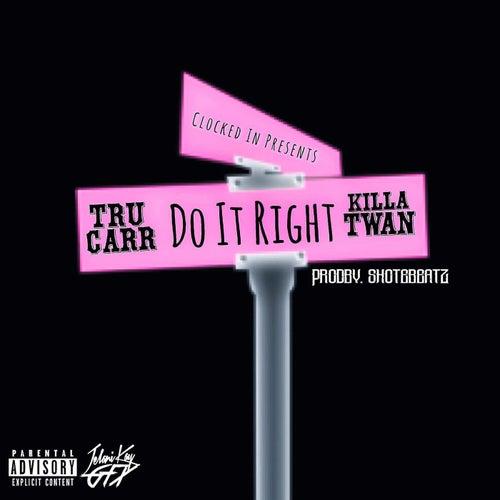 Do It Right by TruCarr
