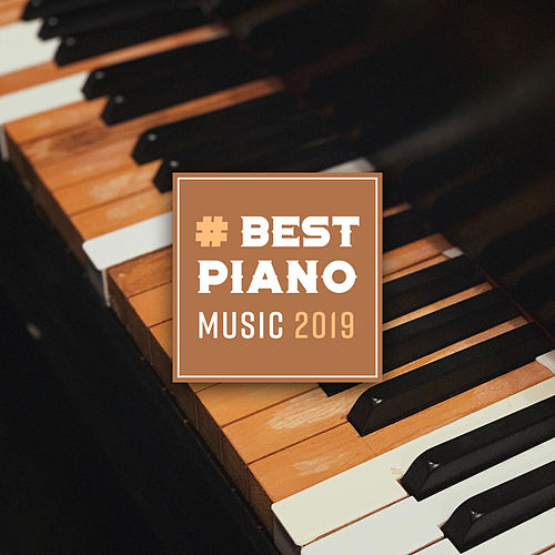 # Best Piano Music 2019 (Instrumental Background Music, Relaxing Sounds, Emotional & Romantic Music for Lovers) by Piano Jazz Background Music Masters